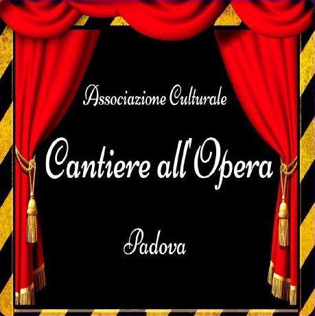 Associazione Cantiere all'Opera Padova.  Audition for International Opera Singers 2016 Venue and Date