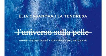 L'Universo sulla pelle: Arias, madrigales y cantatas del seicento