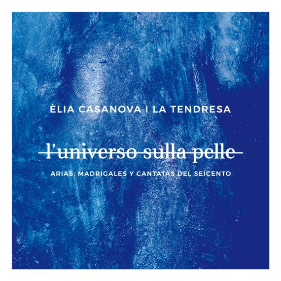 Lanzamiento L'Universo sulla pelle: Arias, madrigales y cantatas del seicento