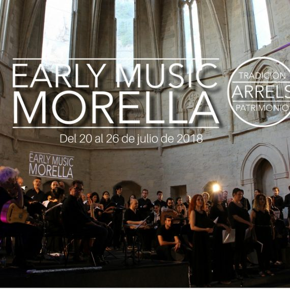 VII EARLY MUSIC MORELLA. CURSO Y FESTIVAL INTERNACIONAL DE MÚSICA MEDIEVAL Y RENACENTISTA. Del 20 al 26 de julio de 2018