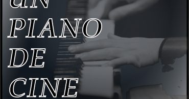 UN PIANO DE CINE en el Teatro Fernández – Baldor de Torrelodones (Madrid)
