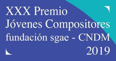 XXX Premio Jóvenes Compositores Fundación SGAE – CNDM 2019